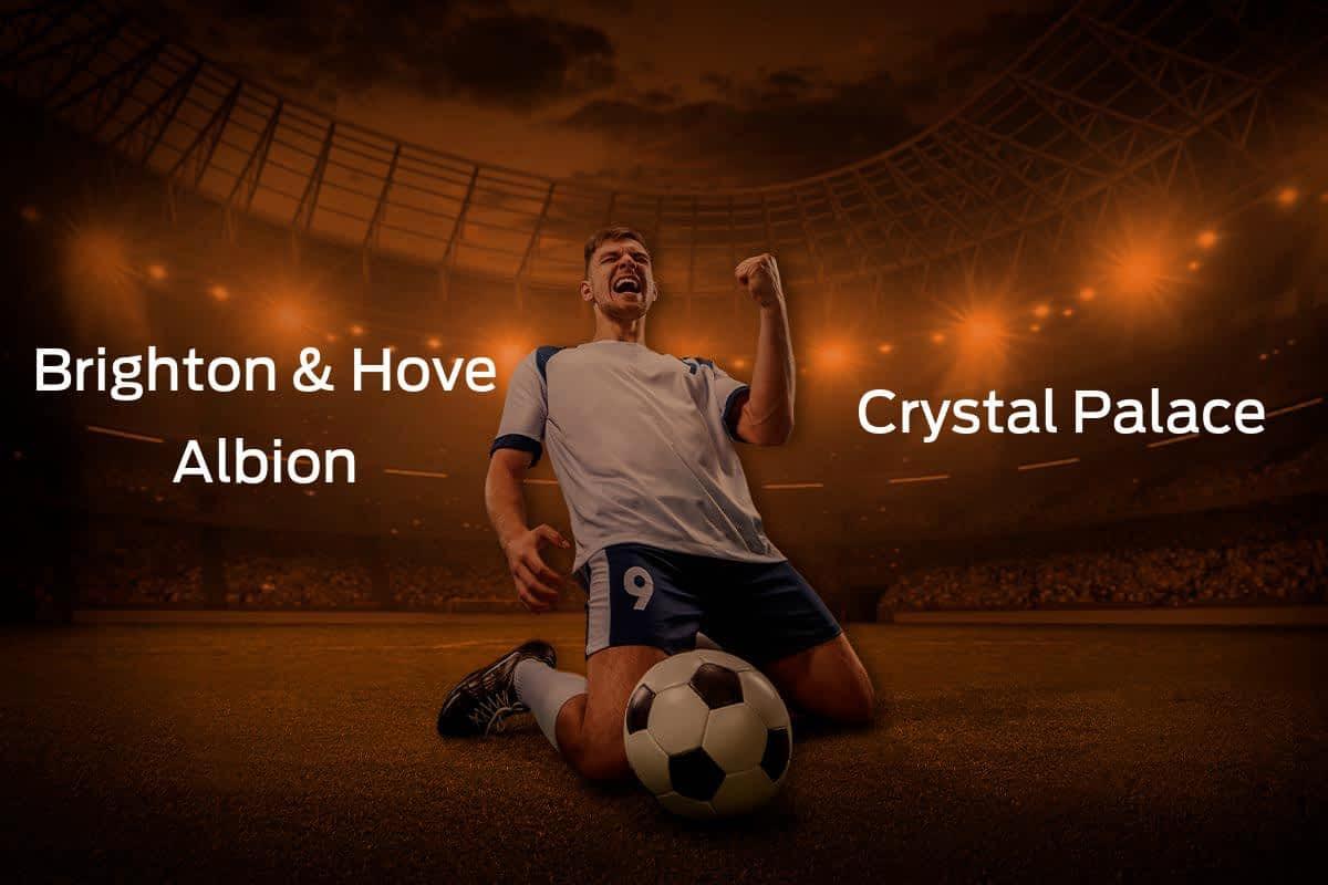 Brighton & Hove Albion vs. Crystal Palace