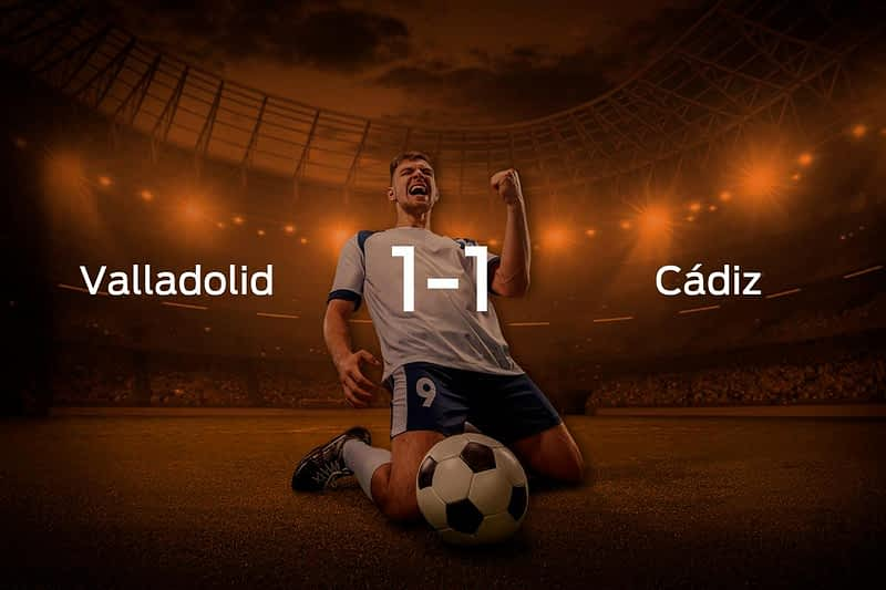 Real Valladolid vs. Cádiz