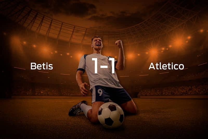 Real Betis vs. Atletico Madrid