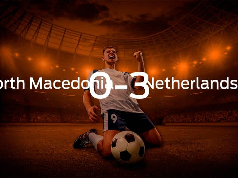 North Macedonia vs. Netherlands
