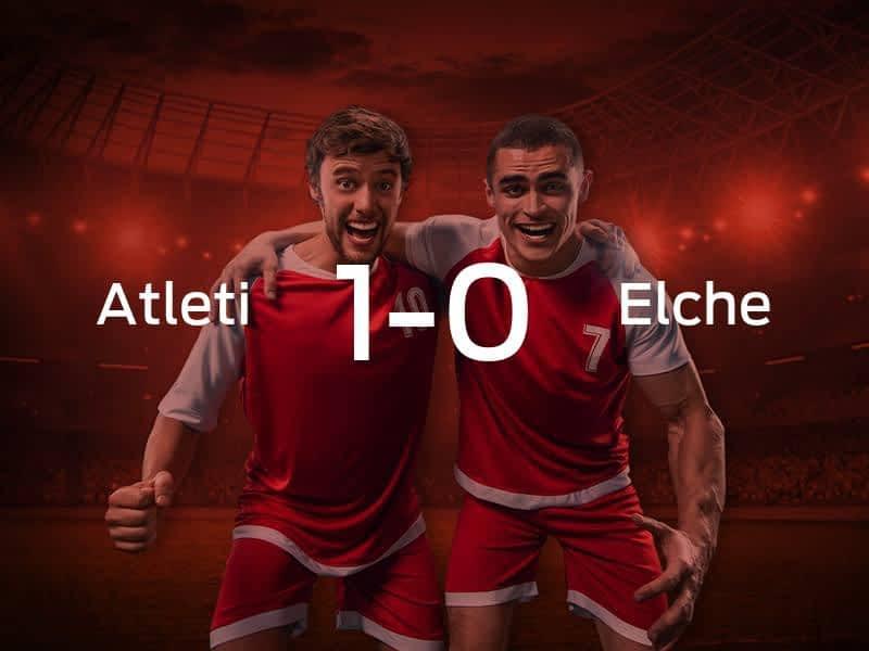 Atletico Madrid vs. Elche