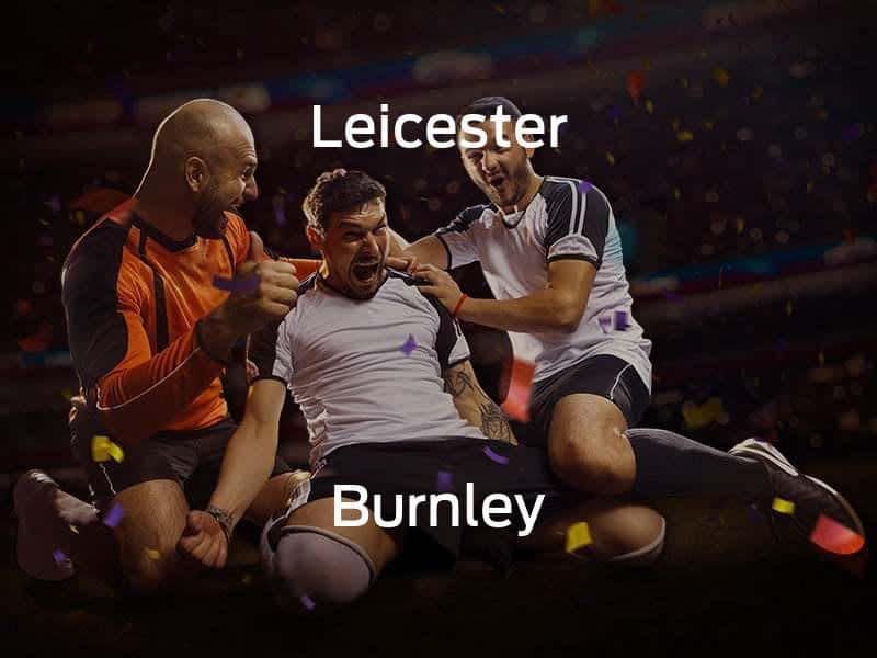 Leicester City vs. Burnley